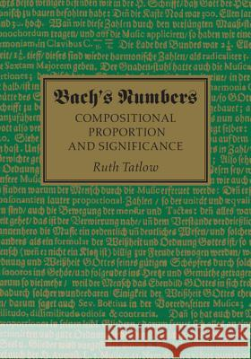 Bach's Numbers: Compositional Proportion and Significance Ruth Tatlow 9781107088603