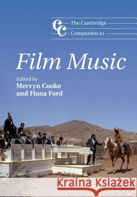 The Cambridge Companion to Film Music Mervyn Cooke Fiona Ford  9781107094512