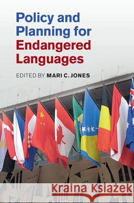 Policy and Planning for Endangered Languages Mari C. Jones 9781107099227 Cambridge University Press