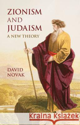 Zionism and Judaism: A New Theory David Novak 9781107099951
