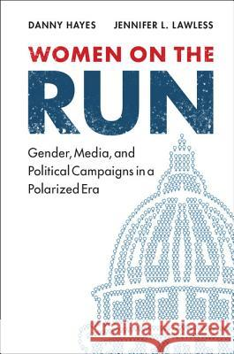 Women on the Run Danny Hayes Jennifer L. Lawless 9781107115583