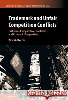 Trademark and Unfair Competition Conflicts Tim W. Dornis 9781107155060