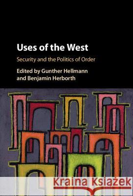Uses of the West Gunther Hellmann Benjamin Herborth 9781107168497