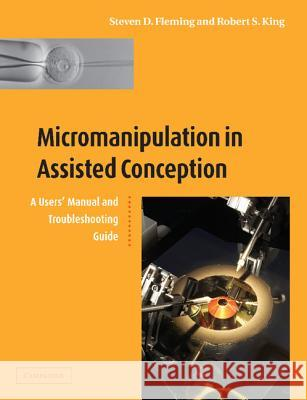 Micromanipulation in Assisted Conception Steven D. Fleming Robert S. King 9781107406940