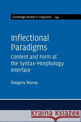 Inflectional Paradigms: Content and Form at the Syntax-Morphology Interface Gregory Stump 9781107460850