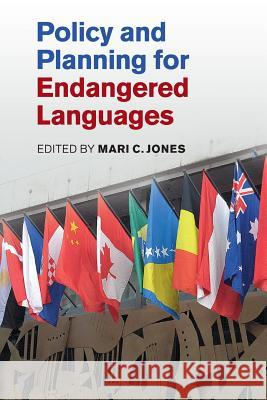 Policy and Planning for Endangered Languages Mari C. Jones 9781107491984 Cambridge University Press
