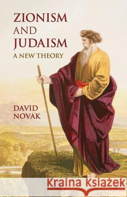 Zionism and Judaism: A New Theory David Novak 9781107492714