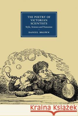 The Poetry of Victorian Scientists Daniel Brown 9781107527447