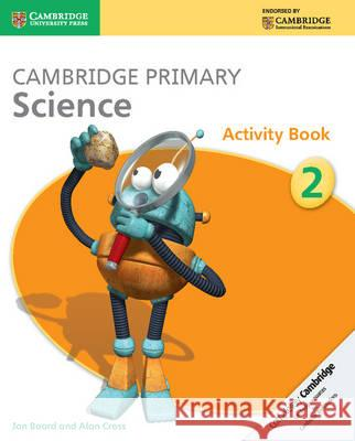 Cambridge Primary Science Stage 2 Activity Book Board Jon Cross Alan 9781107611436