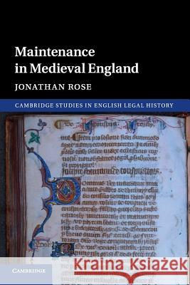 Maintenance in Medieval England Jonathan Rose 9781107619791