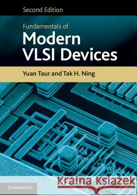 Fundamentals of Modern VLSI Devices Taur, Yuan|||Ning, Tak H. 9781107635715