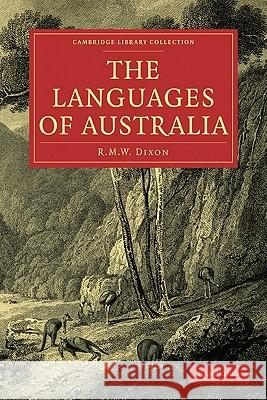 The Languages of Australia R. M. W. Dixon 9781108017855