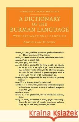 A Dictionary of the Burman Language: With Explanations in English Adoniram Judson   9781108056465