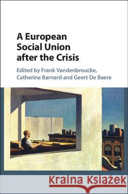 A European Social Union After the Crisis  9781108415781