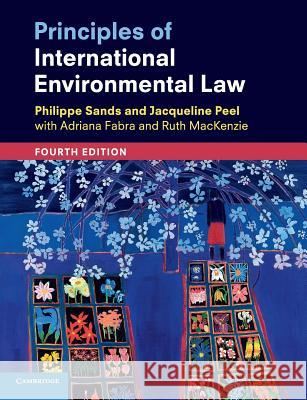 Principles of International Environmental Law Philippe Sands Jacqueline Peel Adriana Fabra 9781108431125