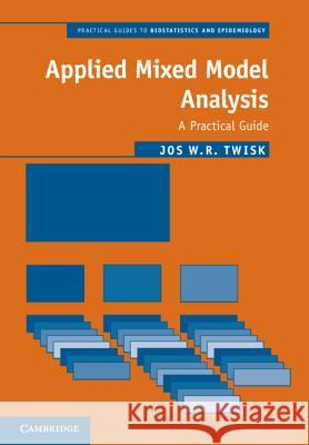 Applied Mixed Model Analysis: A Practical Guide Jos W. R. Twisk 9781108727761