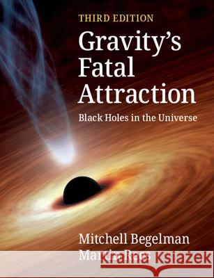 Gravity's Fatal Attraction Martin (University of Cambridge) Rees 9781108819053