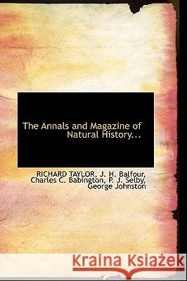 The Annals and Magazine of Natural History... Richard Taylor 9781116043884