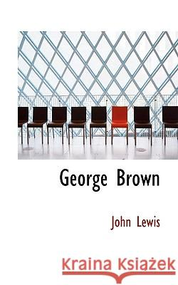 George Brown John Lewis 9781117254104