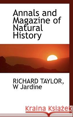 Annals and Magazine of Natural History Richard Taylor 9781117260372