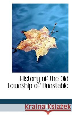 History of the Old Township of Dunstable Charles J. Fox 9781117272436