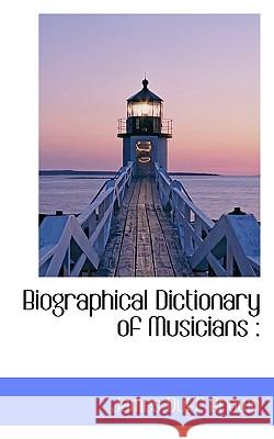 Biographical Dictionary of Musicians James Duff Brown 9781117305110