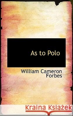 As to Polo William Came Forbes 9781117414034