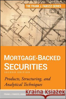 Mortgage-Backed Securities : Products, Structuring, and Analytical Techniques Frank J. Fabozzi Anand K. Bhattacharya William S. Berliner 9781118004692