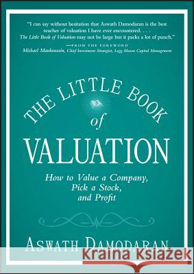 The Little Book of Valuation: How to Value a Company, Pick a Stock, and Profit Aswath Damodaran 9781118004777 0