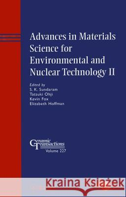 Advances in Materials Science for Environmental and Nuclear Technology II Acers 9781118060001