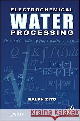 Electrochemical Water Processing Ralph Zito 9781118098714