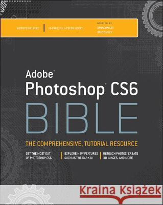 Adobe Photoshop CS6 Bible Brad Dayley 9781118123881