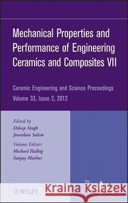 Mechanical Properties and Performance of Engineering Ceramics and Composites VII Acers 9781118205884