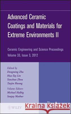 Advanced Ceramic Coatings and Materials for Extreme Environments II Acers 9781118205891