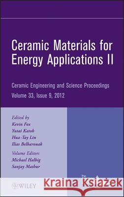 Ceramic Materials for Energy Applications II Acers 9781118205990