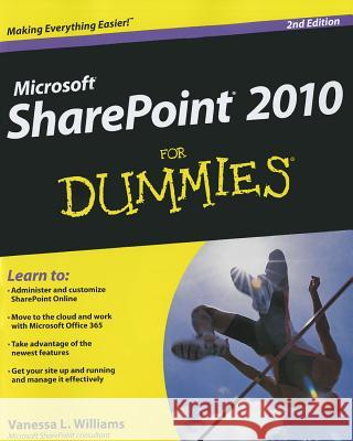 Microsoft Sharepoint 2010 for Dummies Vanessa L Williams 9781118273814