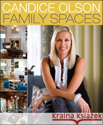 Candice Olson Family Spaces Candice Olson 9781118276679