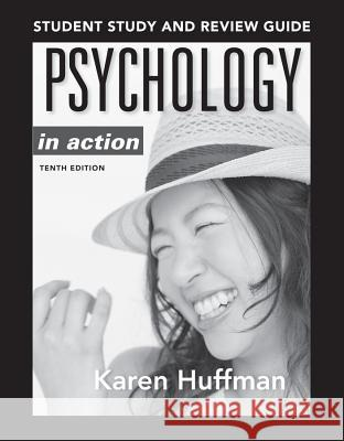 Psychology in Action Student Study and Review Guide Karen Huffman 9781118289464