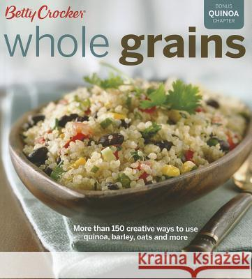 Betty Crocker Whole Grains Betty Crocker 9781118313008