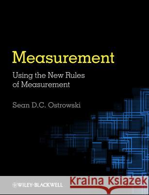 Measurement Using the New Rules of Measurement Sean Ostrowski 9781118333013