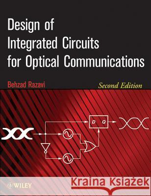 Design of Integrated Circuits for Optical Communications Behzad Razavi 9781118336946