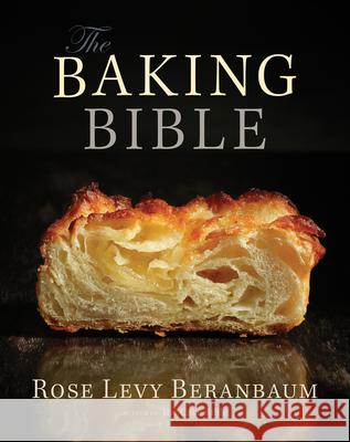 The Baking Bible Beranbaum, Rose Levy 9781118338612 John Wiley & Sons