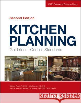 Kitchen Planning: Guidelines, Codes, Standards Julia Beamish Nkba 9781118367629 John Wiley & Sons