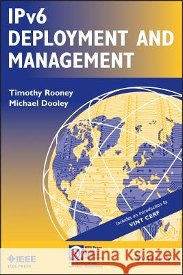 Ipv6 Deployment and Management Timothy Rooney 9781118387207 0