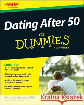 Dating After 50 For Dummies Schwartz, Pepper 9781118441329 John Wiley & Sons