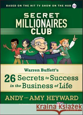 Secret Millionaires Club: Warren Buffett's 26 Secrets to Success in the Business of Life A Heyward 9781118494592 0