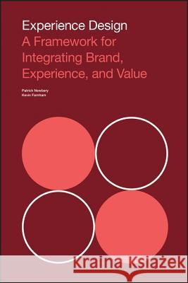 Experience Design: A Framework for Integrating Brand, Experience, and Value Kevin Farnham 9781118609637