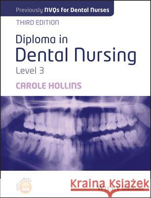 Diploma in Dental Nursing, Level 3 Hollins, Carole 9781118629482