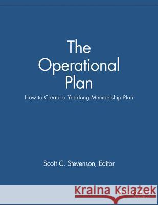 The Operational Plan: How to Create a Yearlong Membership Plan Mmr                                      Stevenson 9781118690468