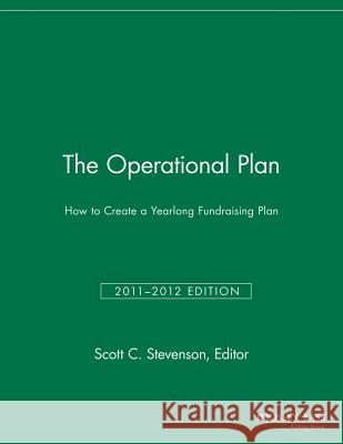 The Operational Plan : How to Create a Yearlong Fundraising Plan SFR,  9781118691588